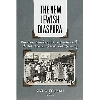 The New Jewish Diaspora RussianSpeaking Immigrants in the United States Israel and Germany by Gitelman & Zvi