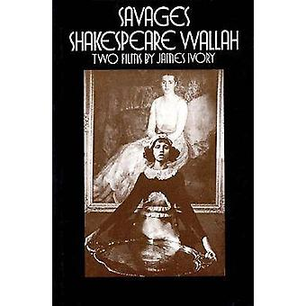 SavagesShakespeare Wallah Two Films by James Ivory by Ivory & James