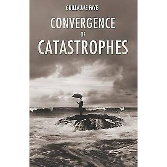 Convergence of Catastrophes by Faye & Guillaume