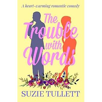 The Trouble With Words by Tullet & Suzie
