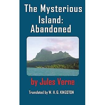The Mysterious Island Abandoned. by Verne & Jules