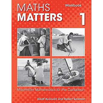 Maths Matters - Macmillan Mathematics for the Caribbean - Workbook 1 b