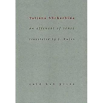 An Offshoot of Sense by Tatiana Shcherbina - 9780473179588 Book