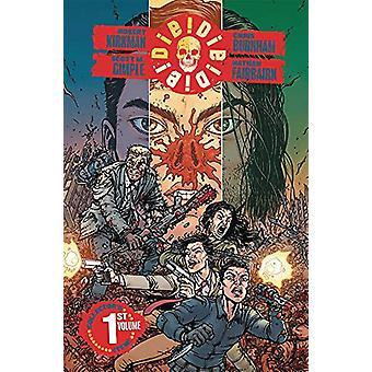 Die!Die!Die! Volume 1 by Robert Kirkman - 9781534312142 Book