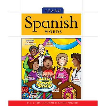 Learn Spanish Words by M J York - 9781626873797 Book