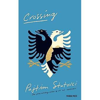 Crossing by Pajtim Statovci - 9781782275107 Book