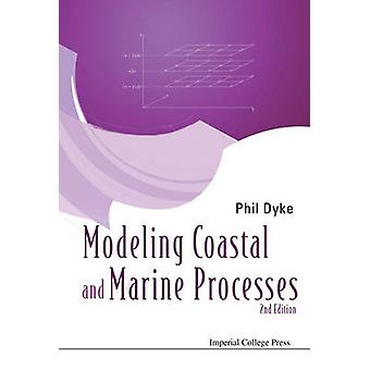 Modeling Coastal and Marine Processes (2nd Revised edition) by Phil D