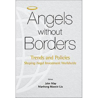 Angels Without Borders - Trends and Policies Shaping Angel Investment