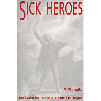 Sick Heroes - French Society and Literature in the Romantic Age - 1750