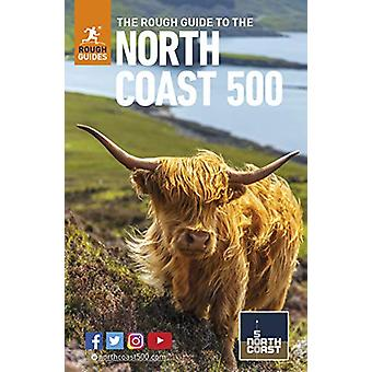 The Rough Guide to the North Coast 500 (Compact Travel Guide) by Roug