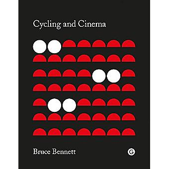 Cycling and Cinema by Bruce Bennett - 9781906897994 Book