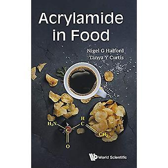 Acrylamide In Food by Nigel G Halford - 9781786346582 Book