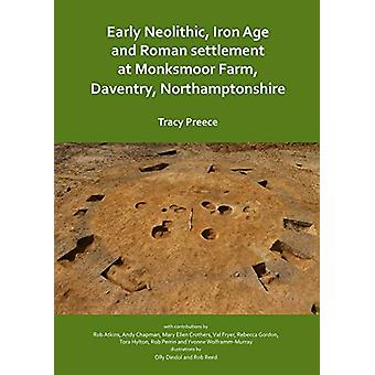 Early Neolithic - Iron Age and Roman settlement at Monksmoor Farm - D