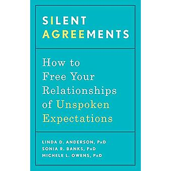 Silent Agreements - How to Uncover Unspoken Expectations and Save Your