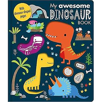 My Awesome Dinosaur Book by Dawn Machell - 9781789470741 Book