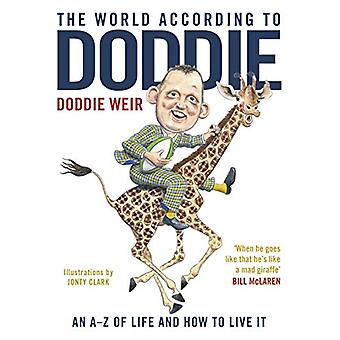 The World According to Doddie - An A-Z of Life and how to Live it by D