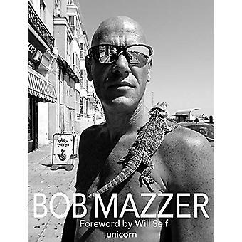 Bob Mazzer by Bob Mazzer - 9781912690404 Book