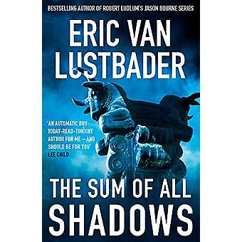 The Sum of All Shadows by Eric van Lustbader - 9781838931902 Book