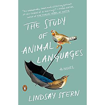 The Study Of Animal Languages - A Novel by Lindsay Stern - 97805255574