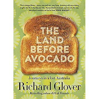 The Land Before Avocado by Richard Glover - 9780733339813 Book