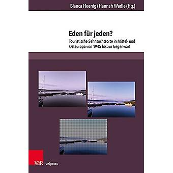 Eden fur Jeden by Edited by Bianca Hoenig & Contributions by Hannah Wadle