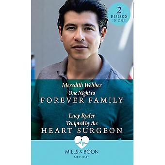 One Night To Forever Family  Tempted By The Heart Surgeon by Webber & MeredithRyder & Lucy