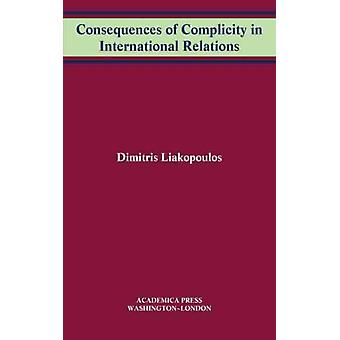 Consequences of Complicity in International Relations by Liakopoulos & Dimitris