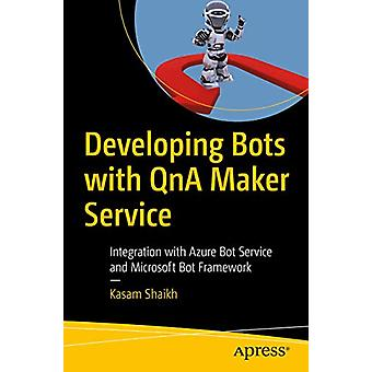 Developing Bots with QnA Maker Service - Integration with Azure Bot Se