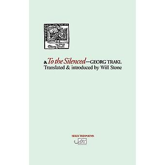 To the Silenced by Georg Trakl - 9781904614104 Book