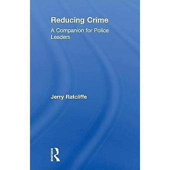 Reducing Crime by Ratcliffe & Jerry Temple University & USA