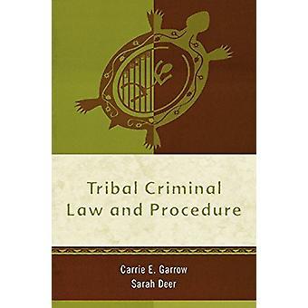Heimon rikosoikeus ja menettely Kirjoittanut Sarah Deer - 9780759107182 Kirja