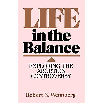 Life in the Balance by Robert N. Wennberg - 9780802800619 Book