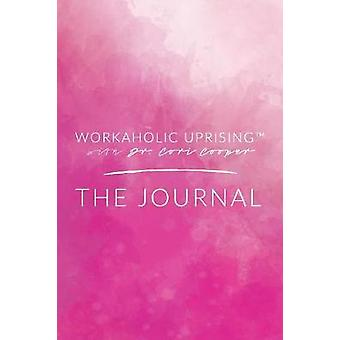 Workaholic Uprising the Journal by Cori Cooper - 9781387426676 Book