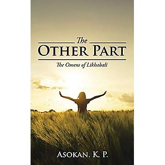The Other Part - The Omens of Likhabali by Asokan K P - 9781482872798