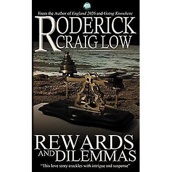 Rewards and Dilemmas by Roderick Craig Low - 9781782345350 Book