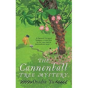 The Cannonball Tree Mystery From the CWA Historical Dagger Shortlisted author comes an exciting new historical crime novel Crown Colony