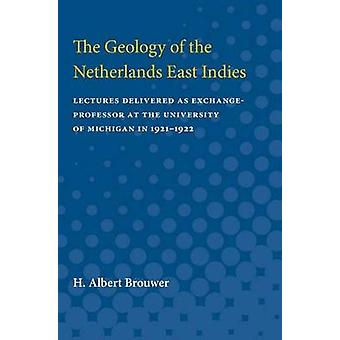 The Geology of the Netherlands East Indies by H. Brouwer