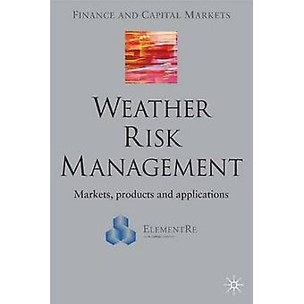 Weather Risk Management by Edited by E Banks