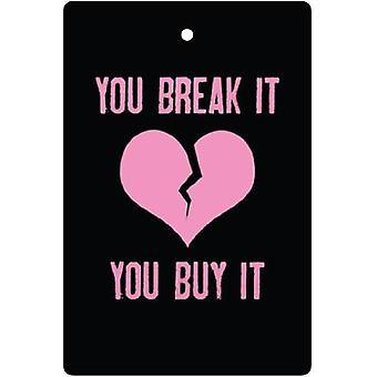 You Break It, You Buy It Car Air Freshener
