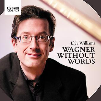 Wagner/Llyr Williams - Wagner Without Words [CD] USA import