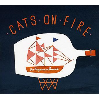 Cats on Fire - Our Temperance Movement [CD] USA import