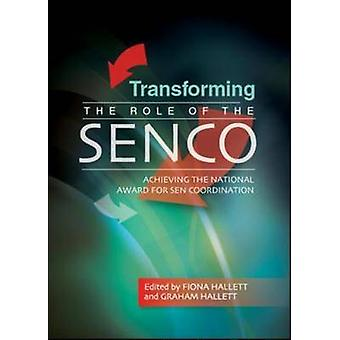Transforming the Role of the SENCO Achieving the National A by Fiona Hallett