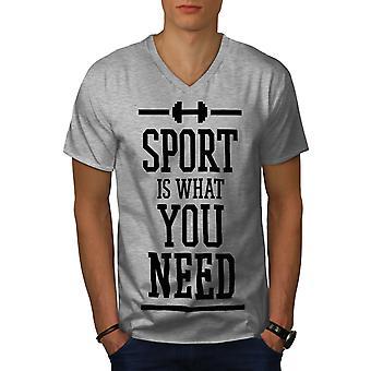 Need Sport Workout Funy Men GreyV-Neck T-shirt | Wellcoda