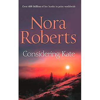 Considering Kate by Nora Roberts - 9780263896657 Book
