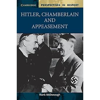 Hitler - Chamberlain and Appeasement by Frank McDonough - 97805210004