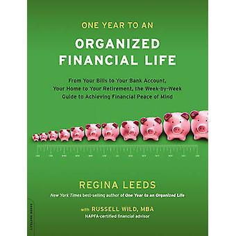 One Year to an Organized Financial Life - From Your Bills to Your Bank