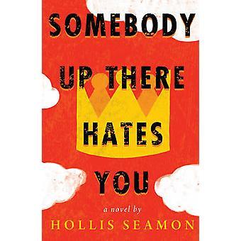 Quelqu'un là-haut vous hait par Hollis Juliane - livre 9781616204549