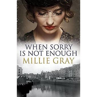When Sorry is Not Enough by Millie Gray - 9781845027780 Book