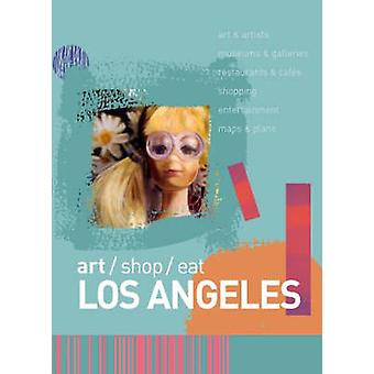 art/shop/eat Los Angeles by Jade Chang - 9781905131068 Book