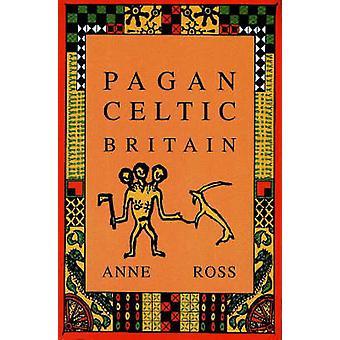 Heidnischen keltischen Britannien - Studien in der Ikonographie und Tradition (neue Edition